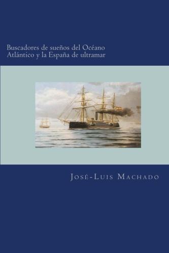 Buscadores de sueños del Océano Atlántico y la España de ultramar